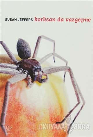 Korksan da Vazgeçme - Susan Jeffers - Varlık Yayınları