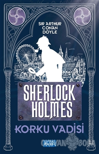 Korku Vadisi - Sherlock Holmes - Sir Arthur Conan Doyle - Parıltı Yayı