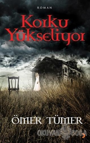 Korku Yükseliyor - Ömer Tümer - Cinius Yayınları