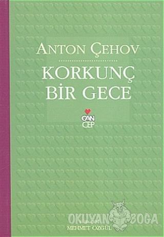 Korkunç Bir Gece - Anton Pavloviç Çehov - Can Yayınları