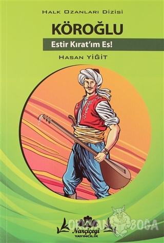 Köroğlu - Halk Ozanlar Dizisi - Hasan Yiğit - Narçiçeği Yayıncılık