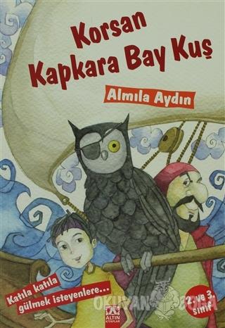 Korsan Kapkara Bay Kuş - Almila Aydın - Altın Kitaplar