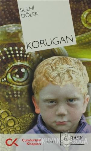 Korugan - Sulhi Dölek - Cumhuriyet Kitapları