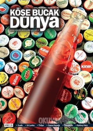 Köşe Bucak Dünya Dergisi Sayı: 10 Ekim - Kasım 2012