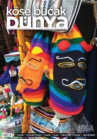 Köşe Bucak Dünya Dergisi Sayı: 31 Mayıs - Haziran 2017