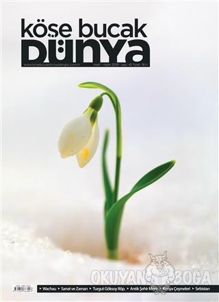Köşe Bucak Dünya Dergisi Sayı: 42 Mart - Nisan 2019