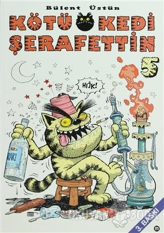 Kötü Kedi Şerafettin 5 - Bülent Üstün - Mürekkep Basın Yayın