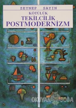 Kötülük Tekilcilik Postmodernizm - Zeynep Sayın - Mitos Boyut Yayınlar
