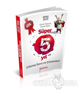 KPSS 2015 Genel Yetenek Genel Kültür Süper 5 Yıl Çıkmış Soru ve Çözüml