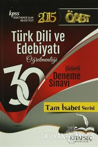 KPSS 2015 ÖABT Türk Dili ve Edebiyatı Öğretmenliği 30 Çözümlü Deneme S