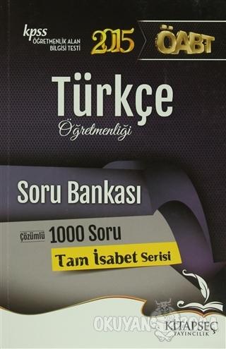 KPSS 2015 ÖABT Türkçe Öğretmenliği Soru Bankası Çözümlü 1000 Soru - Ko