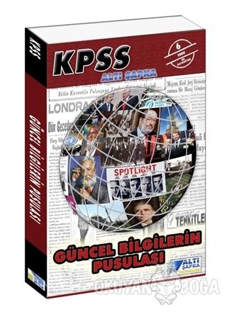KPSS 2016 Güncel Bilgilerin Pusulası - Kolektif - Altı Şapka Yayınları