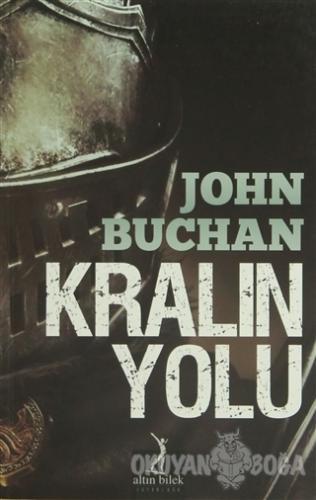 Kralın Yolu - John Buchan - Altın Bilek Yayınları