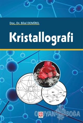 Kristallografi - Bilal Demir - Ekin Basım Yayın - Akademik Kitaplar