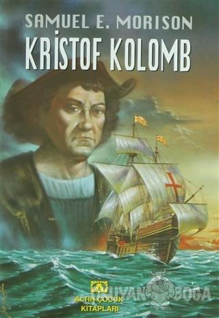 Kristof Kolomb - Samuel E. Morison - Altın Kitaplar