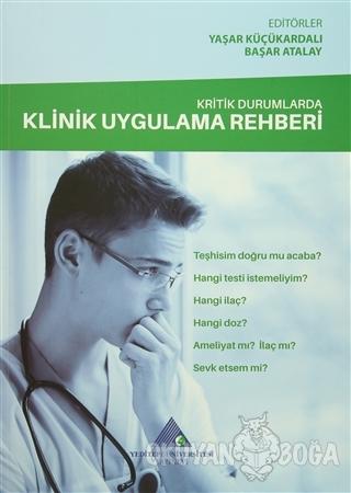 Kritik Durumlarda Klinik Uygulama Rehberi - Yaşar Küçükardalı - Yedite
