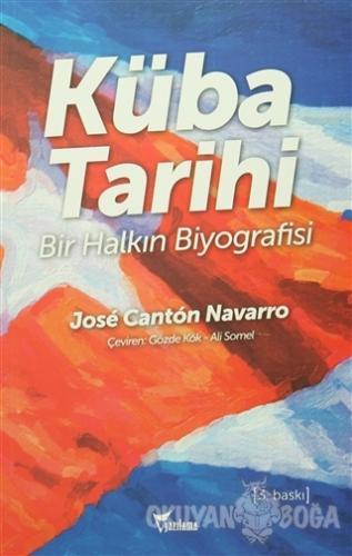 Küba Tarihi - Jose Canton Navarro - Yazılama Yayınevi
