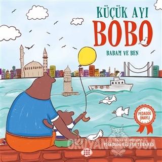 Küçük Ayı Bobo - Babam ve Ben - Gülşah Türkmen - Dokuz Yayınları