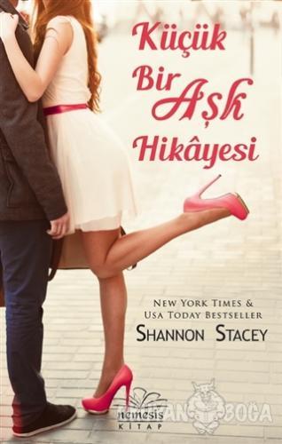 Küçük Bir Aşk Hikayesi - Shannon Stacey - Nemesis Kitap