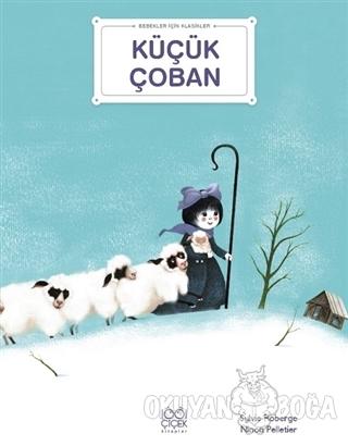 Küçük Çoban - Bebekler İçin Klasikler - Sylvie Roberge - 1001 Çiçek Ki