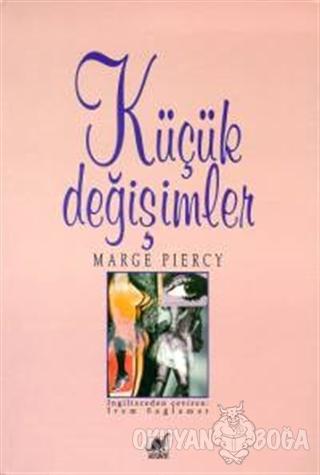 Küçük Değişimler - Marge Piercy - Ayrıntı Yayınları