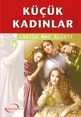 Küçük Kadınlar - Louisa May Alcott - Timaş Çocuk - Klasikler