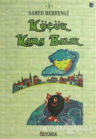 Küçük Kara Balık - Samed Behrengi - Özyürek Yayınları - Hikaye Kitapla