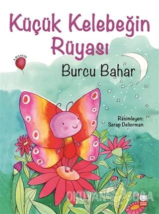 Küçük Kelebeğin Rüyası - Burcu Bahar - Kırmızı Kedi Çocuk