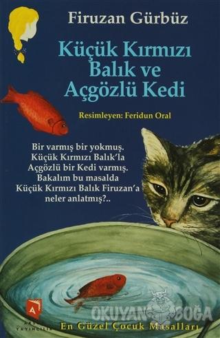 Küçük Kırmızı Balık ve Açgözlü Kedi - Firuzan Gürbüz Gerhold - Aksoy Y