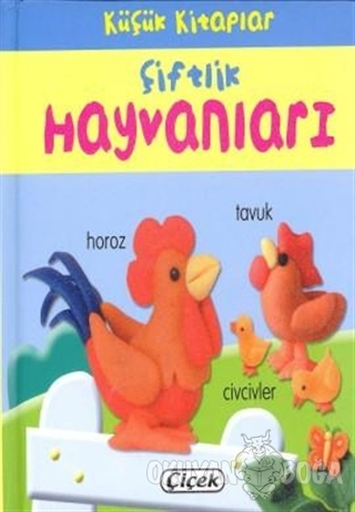 Küçük Kitaplar - Çiftlik Hayvanları - Kolektif - Çiçek Yayıncılık