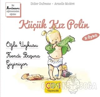 Küçük Kız Polin (Öğle Uykusu - Kendi Başına Giyiniyor)