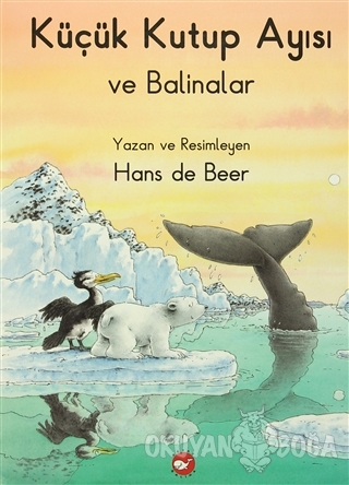Küçük Kutup Ayısı ve Balinalar (Düz Yazılı) - Hans De Beer - Beyaz Bal