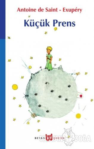 Küçük Prens - Antoine de Saint-Exupery - Beyan Yayınları