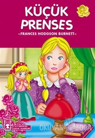 Küçük Prenses - Frances Hodgson Burnett - Timaş Çocuk - İlk Gençlik