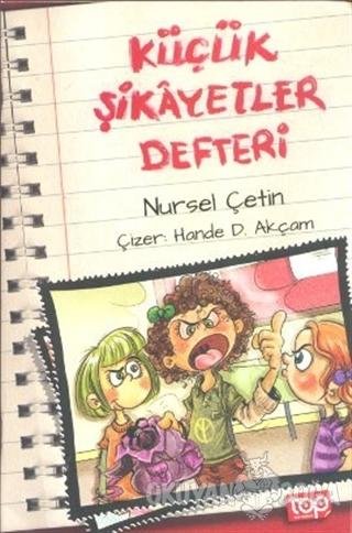 Küçük Şikayetler Defteri - Nursel Çetin - Top Yayıncılık