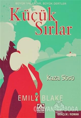 Küçük Sırlar - Emily Blake - Altın Kitaplar