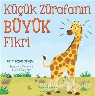 Küçük Zürafanın Büyük Fikri - Benjamin Richards - İş Bankası Kültür Ya
