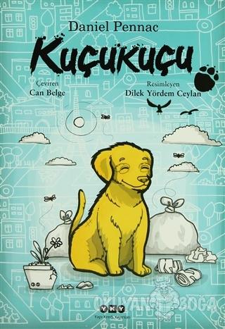 Kuçukuçu - Daniel Pennac - Yapı Kredi Yayınları