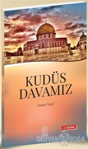Kudüs Davamız - Ahmet Varol - Nida Yayınları