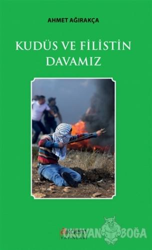 Kudüs ve Filistin Davamız