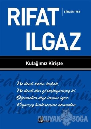 Kulağımız Kirişte - Şiirler 1983 - Rıfat Ilgaz - Çınar Yayınları