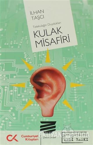 Kulak Misafiri - İlhan Taşcı - Cumhuriyet Kitapları