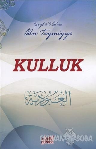 Kulluk - Şeyhül İslam İbn Teymiyye - Guraba Yayınları
