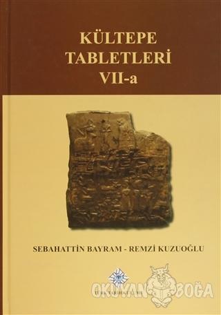 Kültepe Tabletleri 7-A (Ciltli) - Sebahattin Bayram - Türk Tarih Kurum