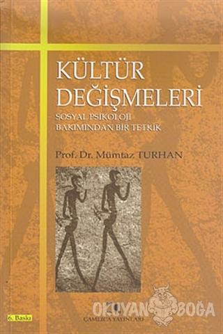 Kültür Değişmeleri - Mümtaz Turhan - Çamlıca Yayınları