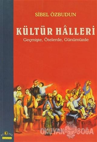 Kültür Halleri Geçmişte, Ötelerde, Günümüzde