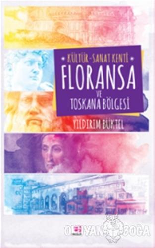 Kültür - Sanat Kenti Floransa ve Toskana Bölgesi - Yıldırım Büktel - E