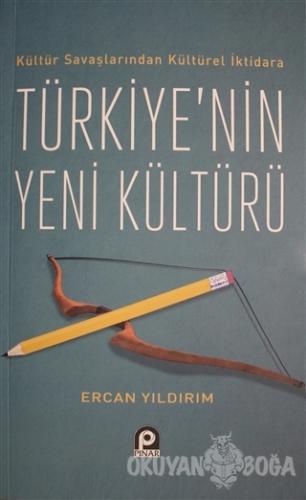 Kültür Savaşlarından Kültürel İktidara Türkiye'nin Yeni Kültürü