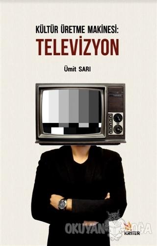 Kültür Üretme Makinesi: Televizyon