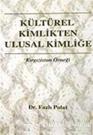 Kültürel Kimlikten Ulusal Kimliğe